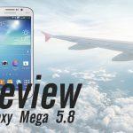 รีวิวตอนจบ Samsung Galaxy Mega 5.8
